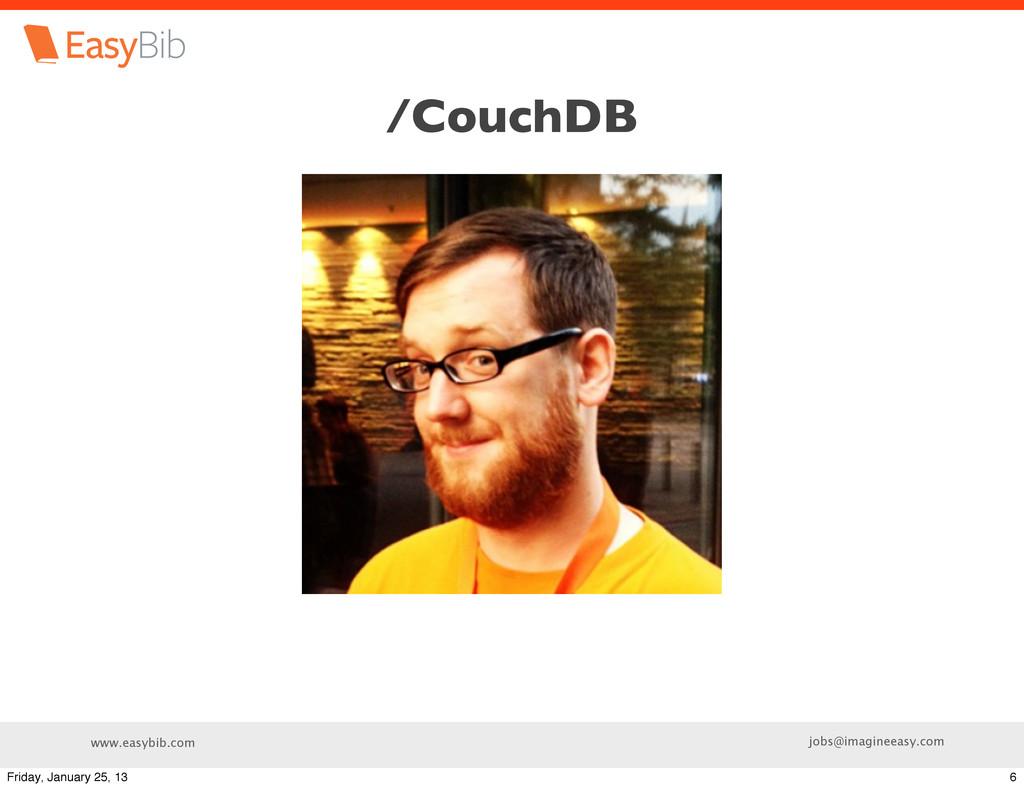 www.easybib.com jobs@imagineeasy.com /CouchDB 6...