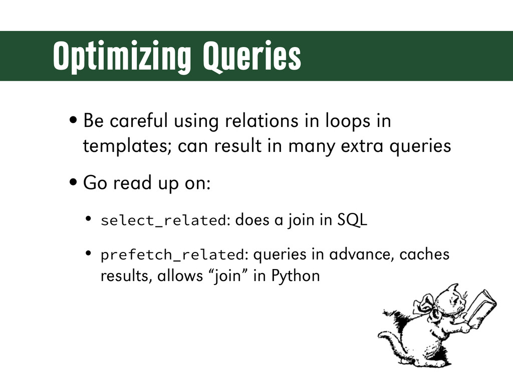 Optimizing Queries •Be careful using relations ...