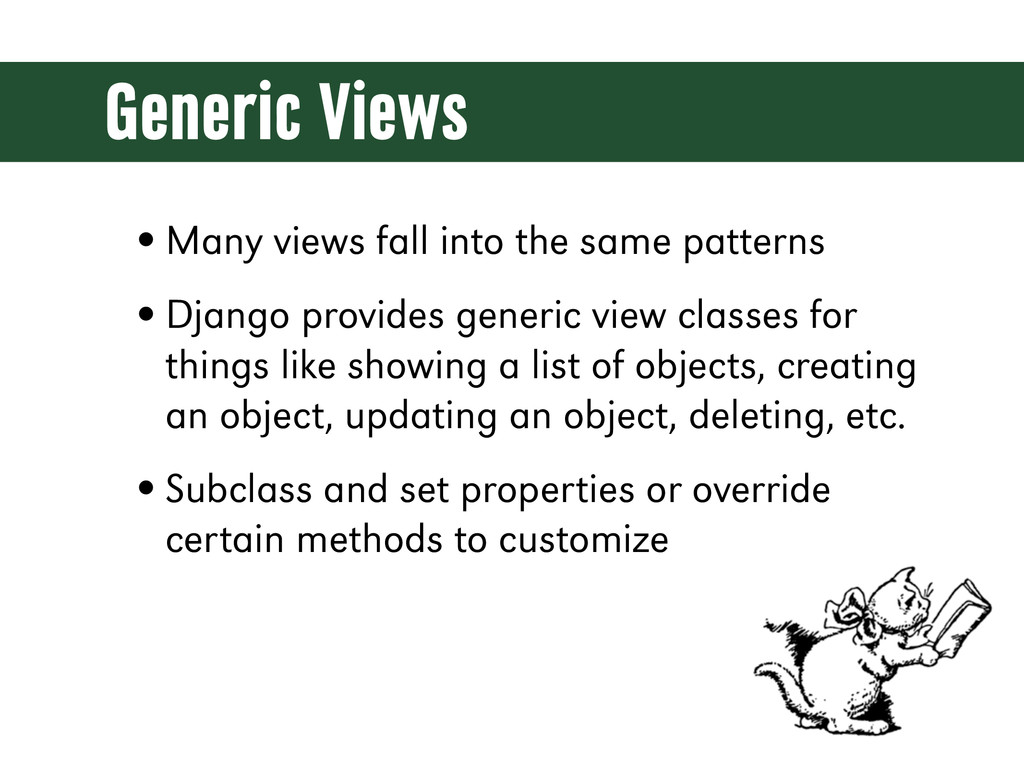 Generic Views •Many views fall into the same pa...