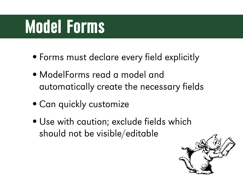 Model Forms •Forms must declare every field expl...