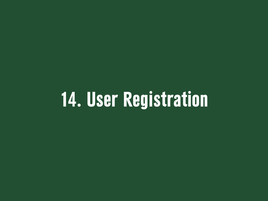 14. User Registration