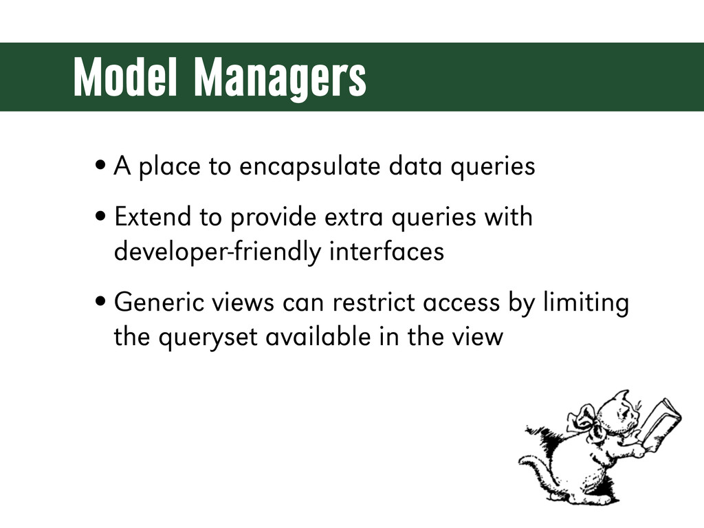 Model Managers •A place to encapsulate data que...