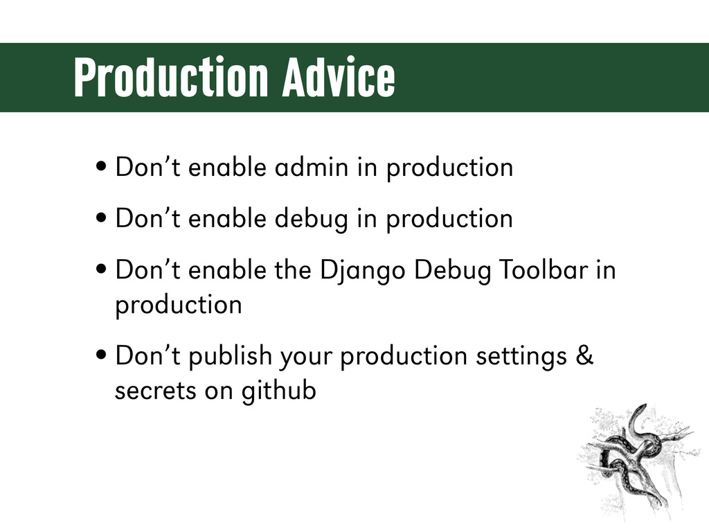 Production Advice •Don't enable admin in produc...