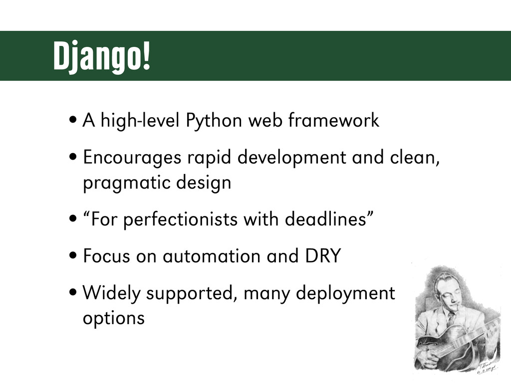 Django! •A high-level Python web framework •Enc...
