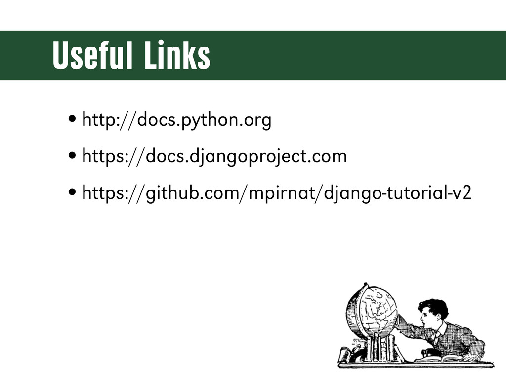 Useful Links •http://docs.python.org •https://d...