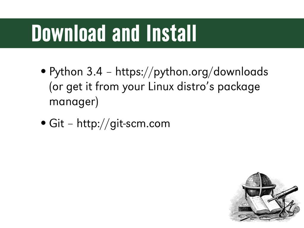 Download and Install •Python 3.4 – https://pyth...