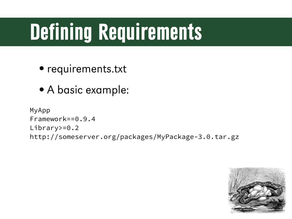 Defining Requirements •requirements.txt •A basic...