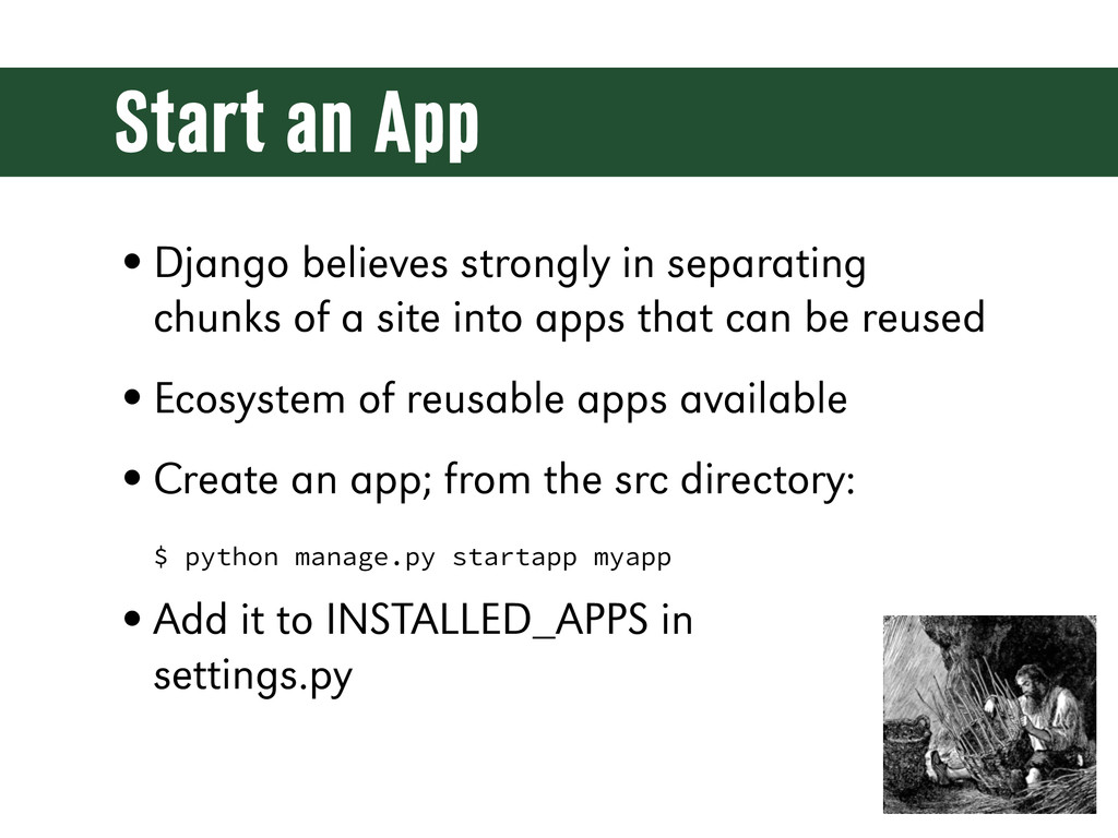 Start an App •Django believes strongly in separ...