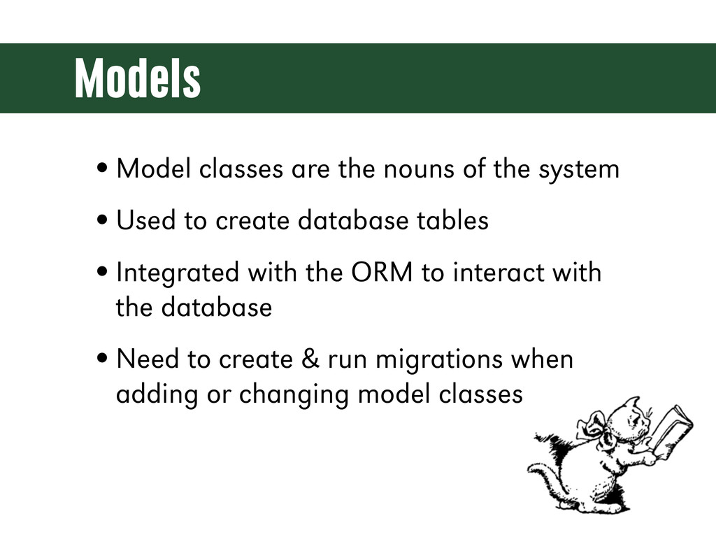 Models •Model classes are the nouns of the syst...