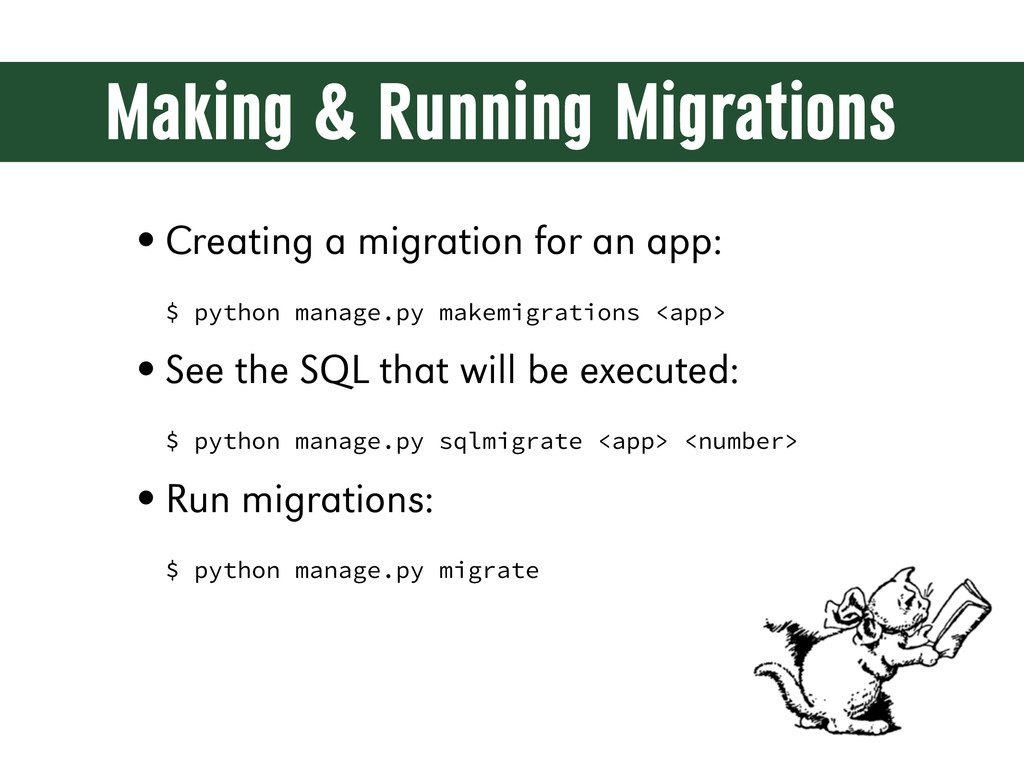 Making & Running Migrations •Creating a migrati...