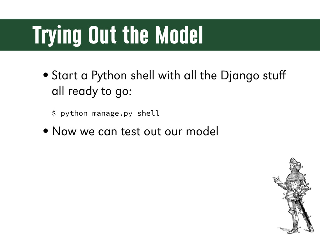 Trying Out the Model •Start a Python shell with...