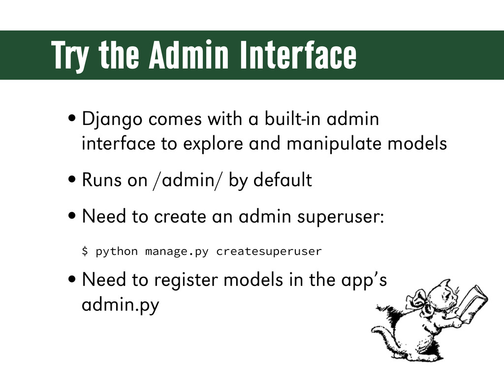 Try the Admin Interface •Django comes with a bu...