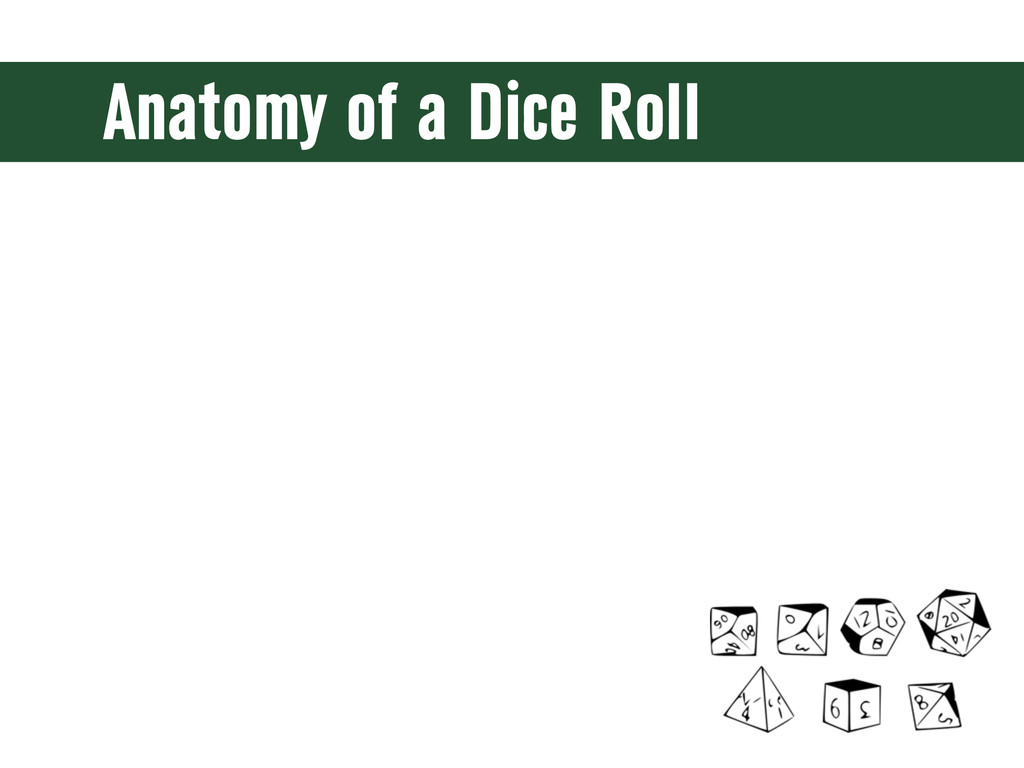 Anatomy of a Dice Roll