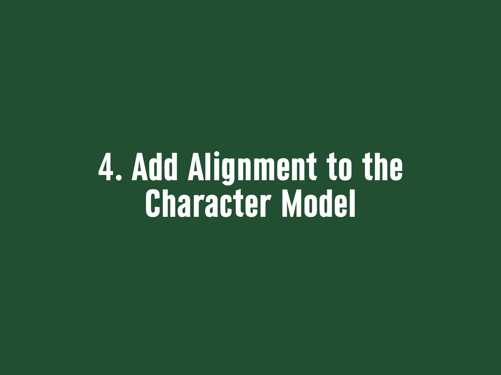 4. Add Alignment to the Character Model