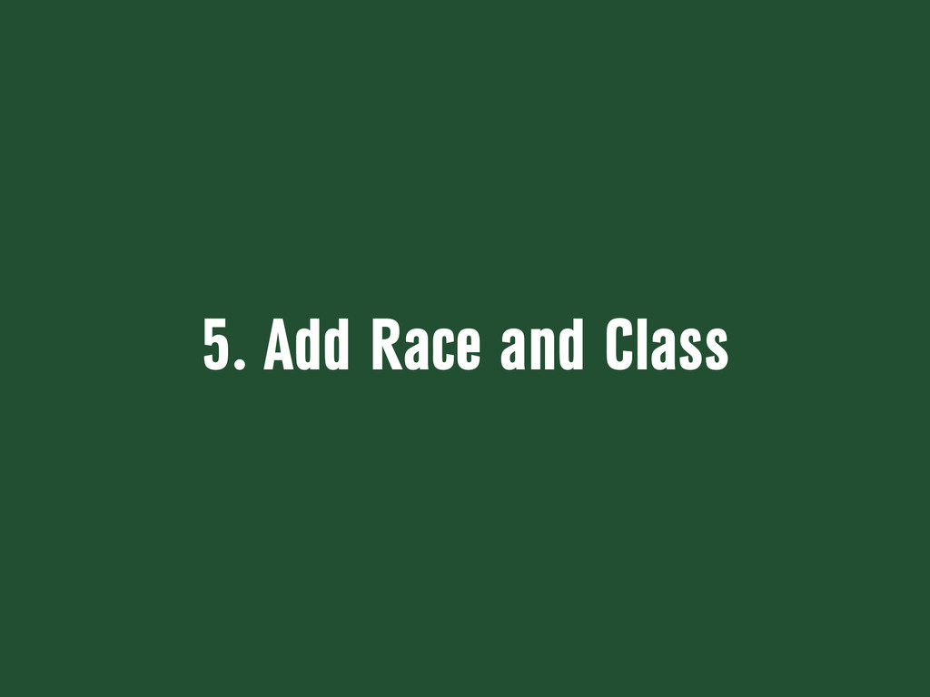 5. Add Race and Class
