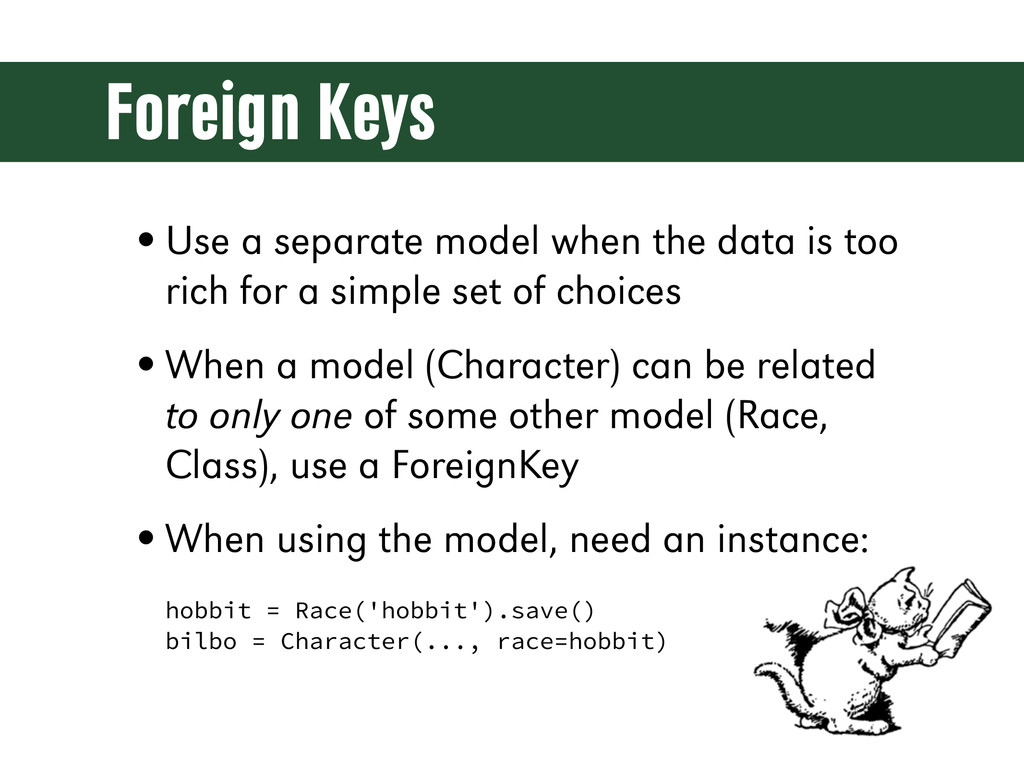 Foreign Keys •Use a separate model when the dat...