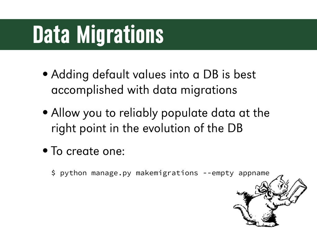 Data Migrations •Adding default values into a D...