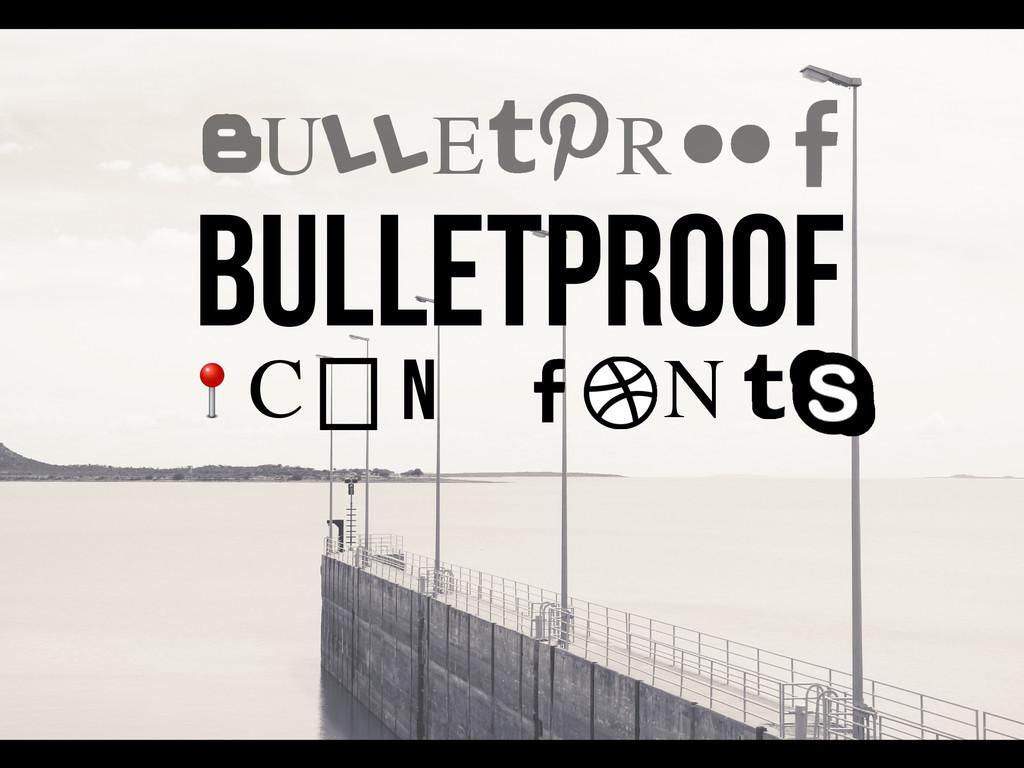 N Bulletproof C E U R  N