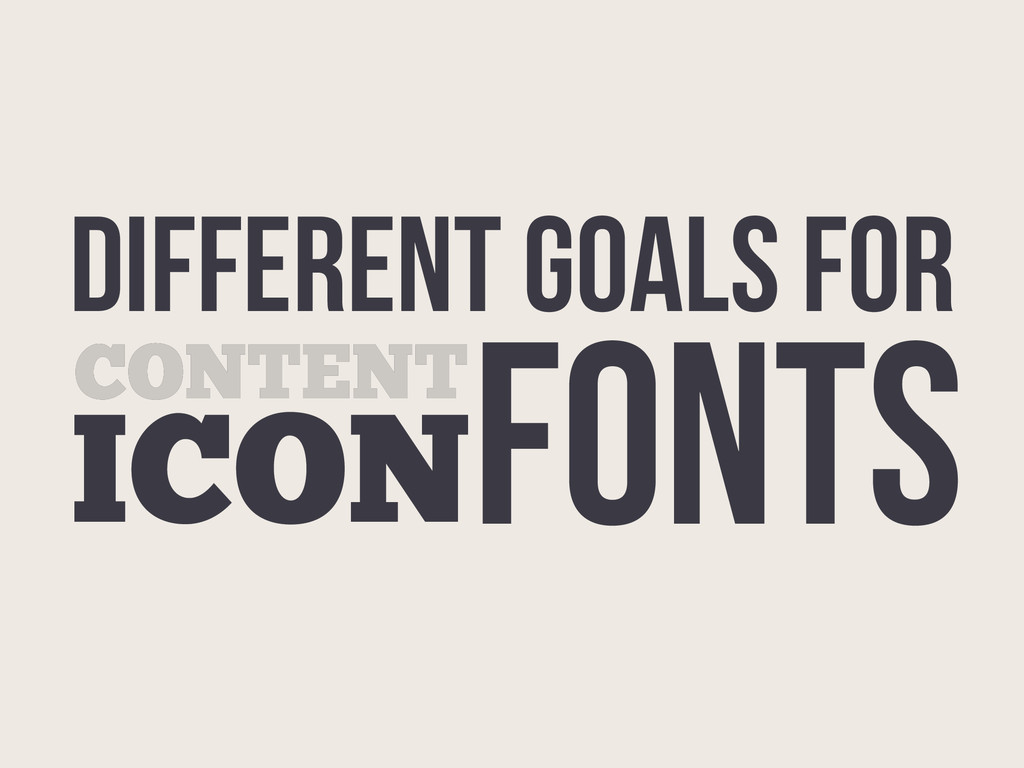 Different GOALS FOR CONTENT ICONFONTS CONTENT I...