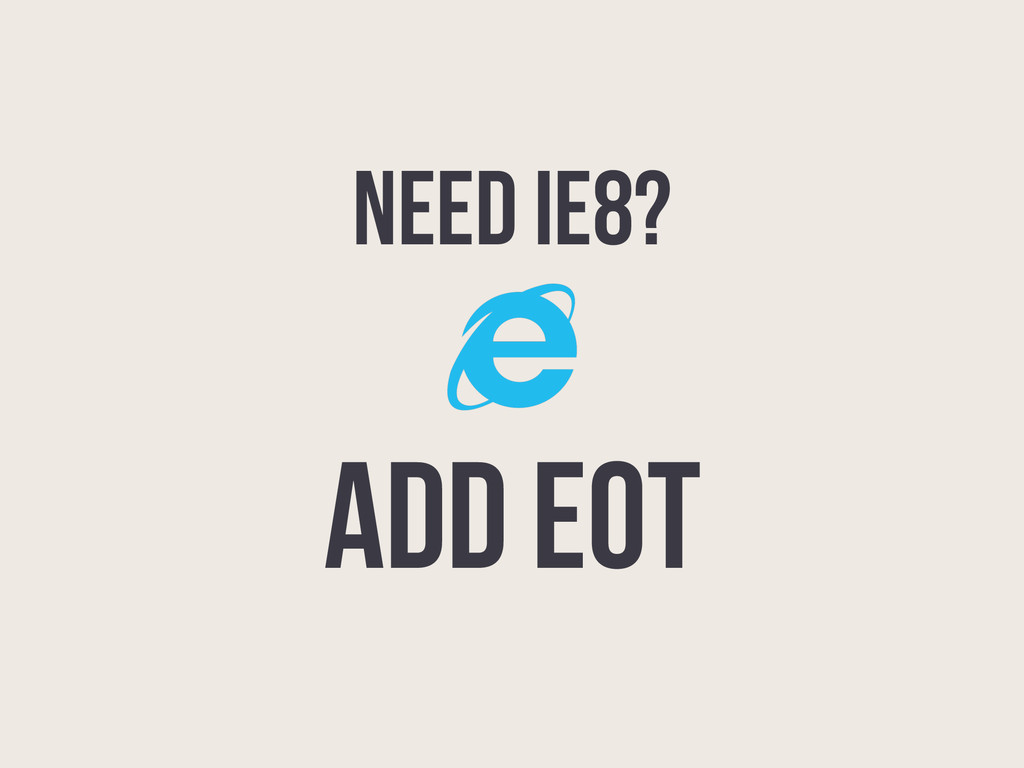NEED IE8? Add EOT