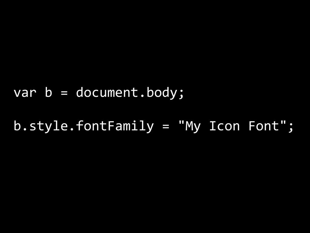 var b = document.body;  ! b.style.f...