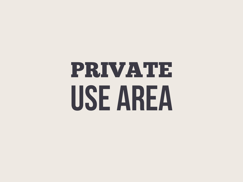 PRIVATE USE AREA