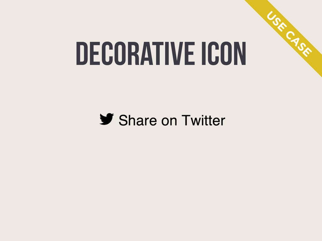 DECORATIVE ICON U SE C A SE