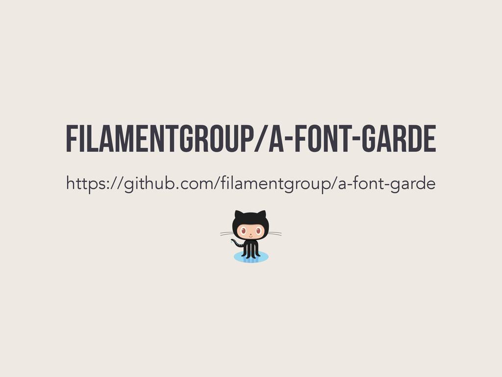 FILAMENTGROUP/A-Font-Garde https://github.com/f...