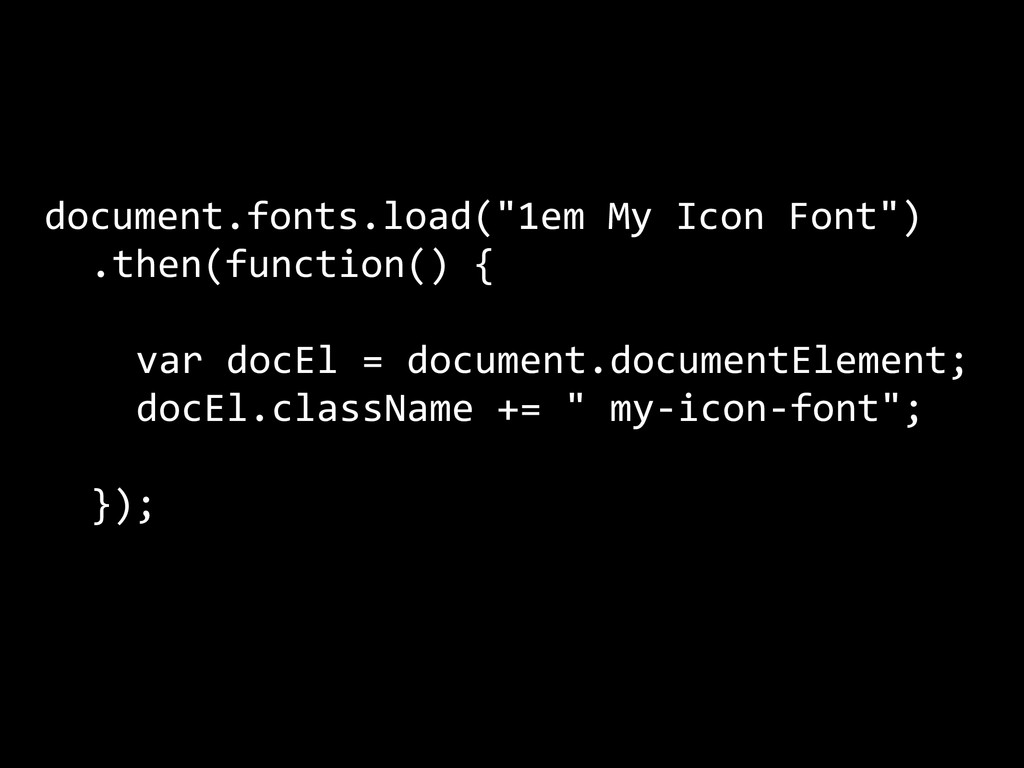 "document.fonts.load(""1em	