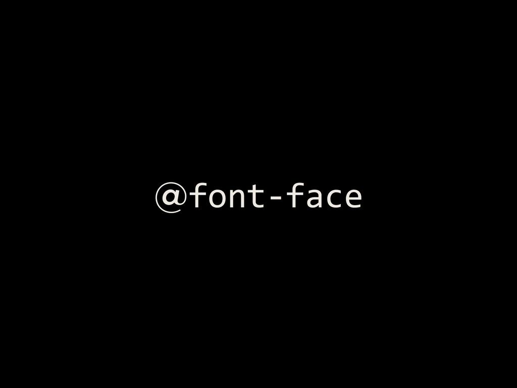 @font-‐face