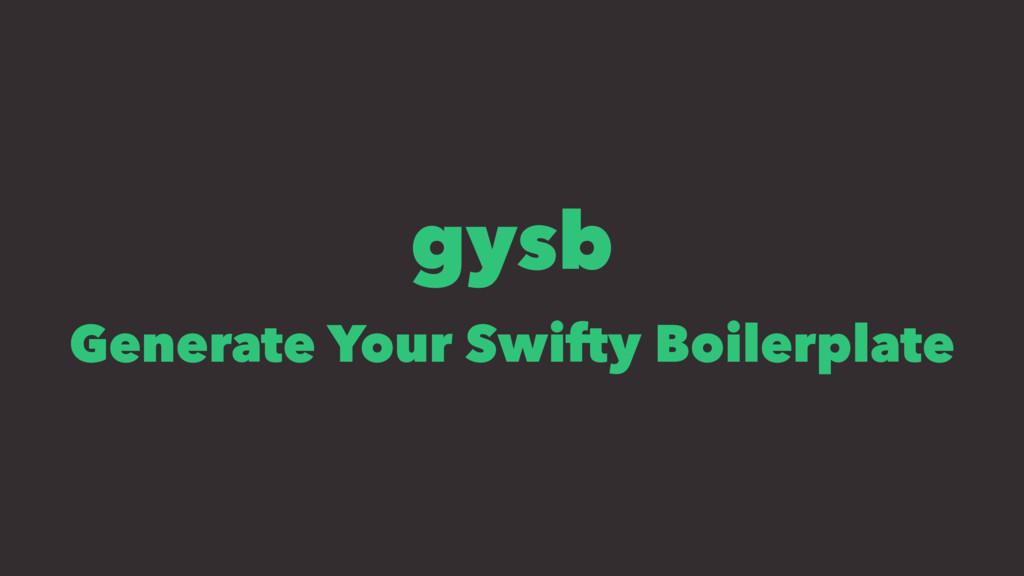 gysb Generate Your Swifty Boilerplate