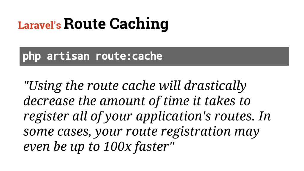 "Laravel's Route Caching ""Using the route cache ..."