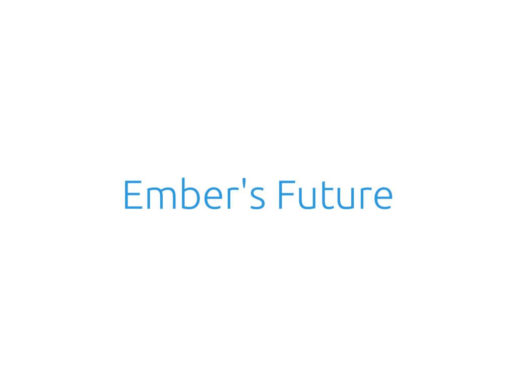 Ember's Future