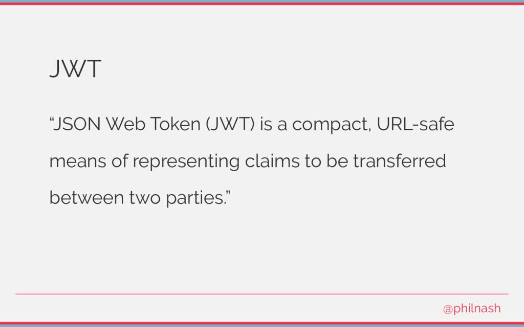 "JWT ""JSON Web Token (JWT) is a compact, URL-saf..."