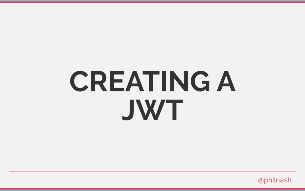 CREATING A JWT @philnash
