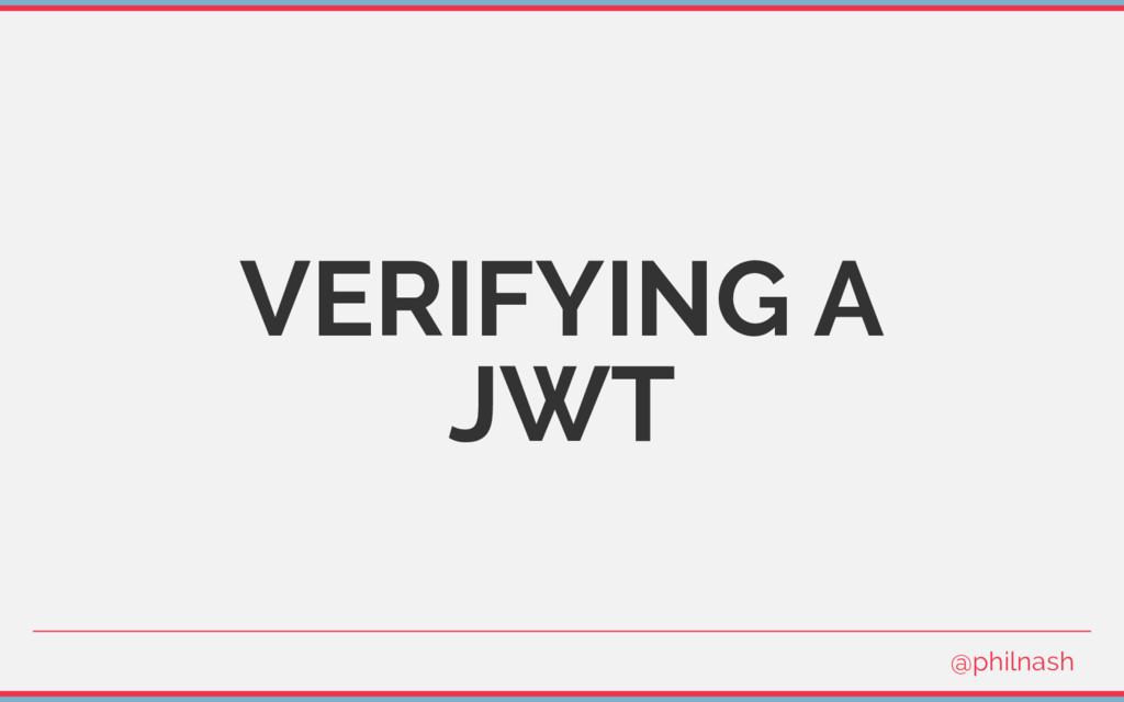 VERIFYING A JWT @philnash