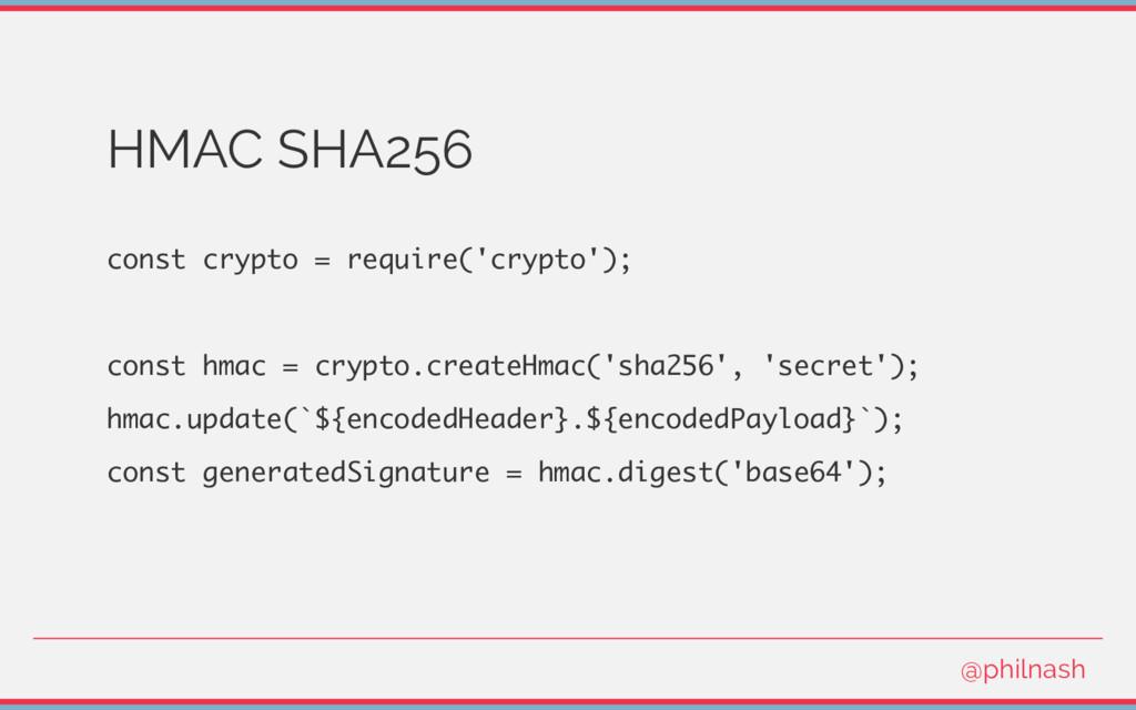 HMAC SHA256 const crypto = require('crypto'); c...