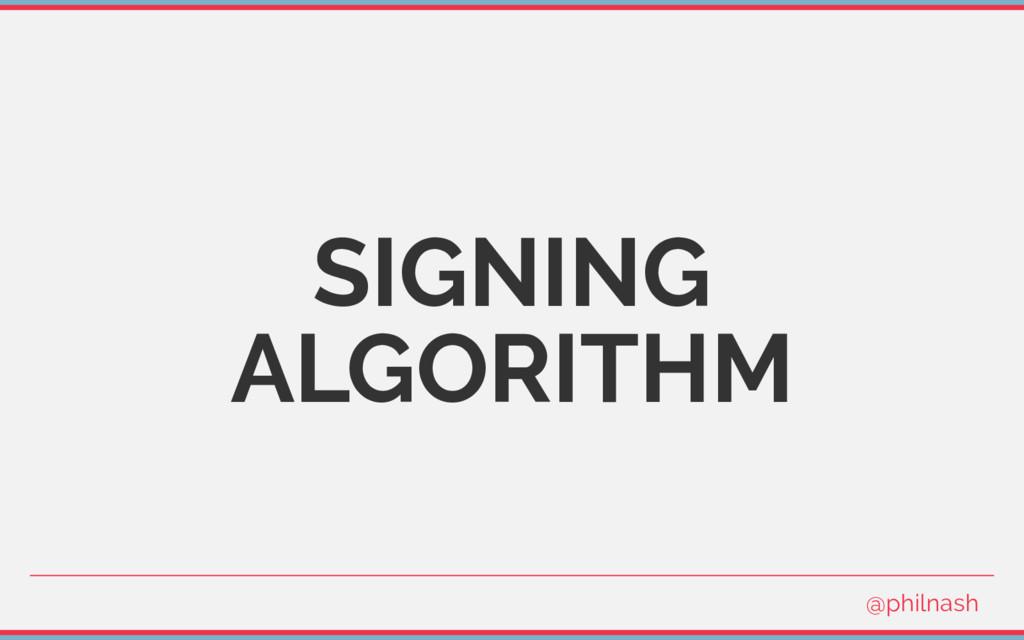 SIGNING ALGORITHM @philnash