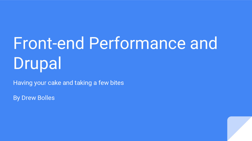 Front-end Performance and Drupal Having your ca...