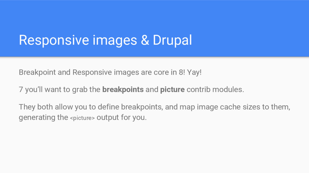 Responsive images & Drupal Breakpoint and Respo...
