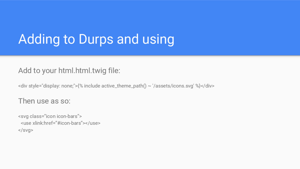 Adding to Durps and using Add to your html.html...