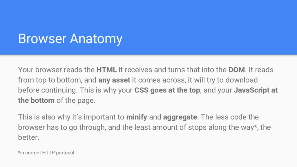 Browser Anatomy Your browser reads the HTML it ...