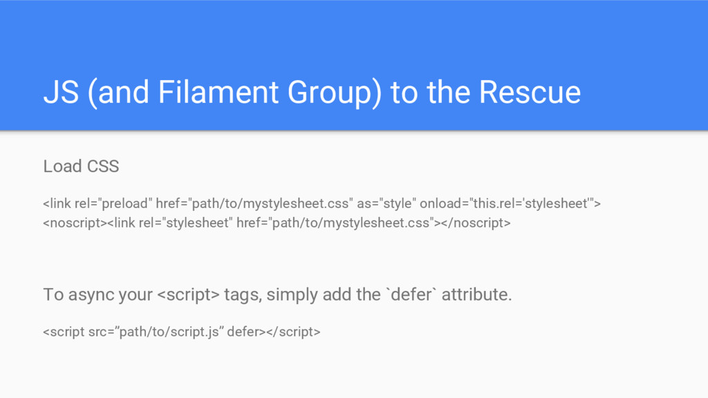 JS (and Filament Group) to the Rescue Load CSS ...