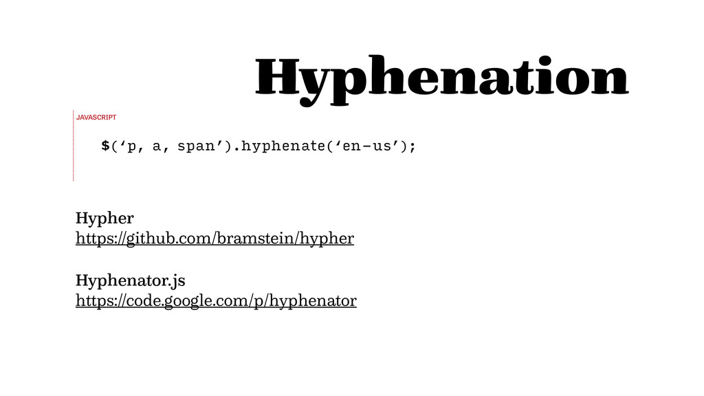 $('p, a, span').hyphenate('en-us'); Hyphenation...