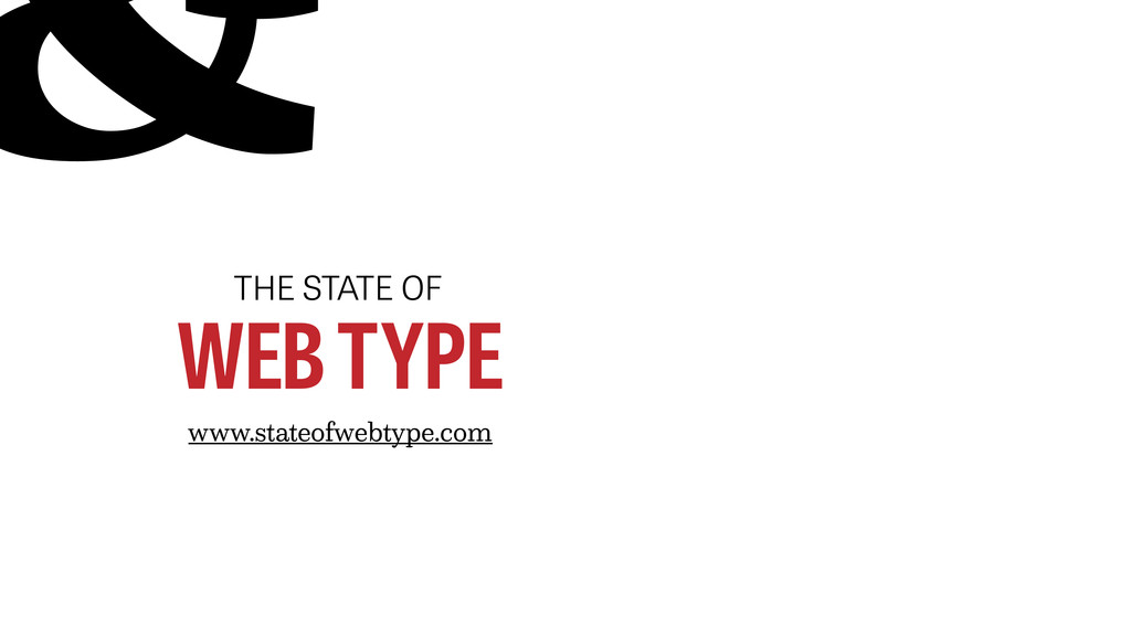 THE STATE OF WEB TYPE www.stateofwebtype.com &