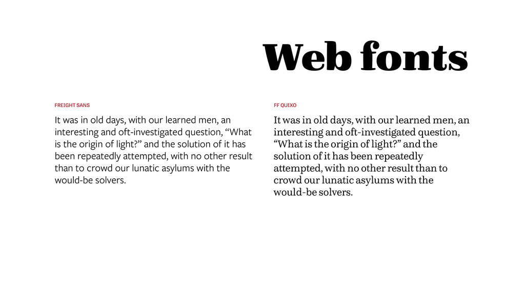 Web fonts FF QUIXO It was in old days, with our...