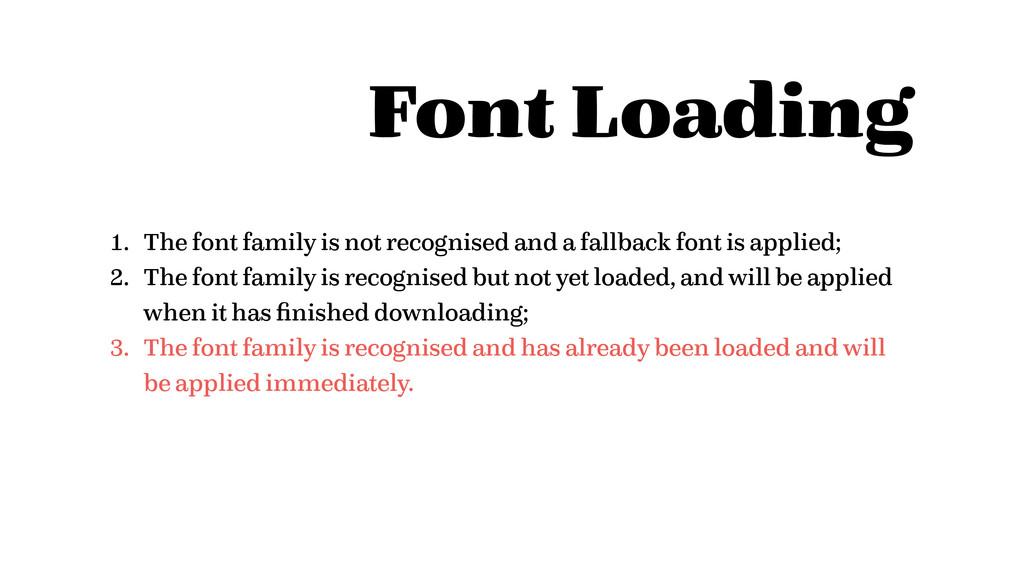 Font Loading 1. The font family is not recognis...