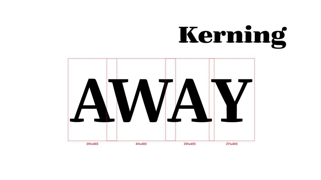 Kerning AWAY 291x493 411x493 291x493 271x493