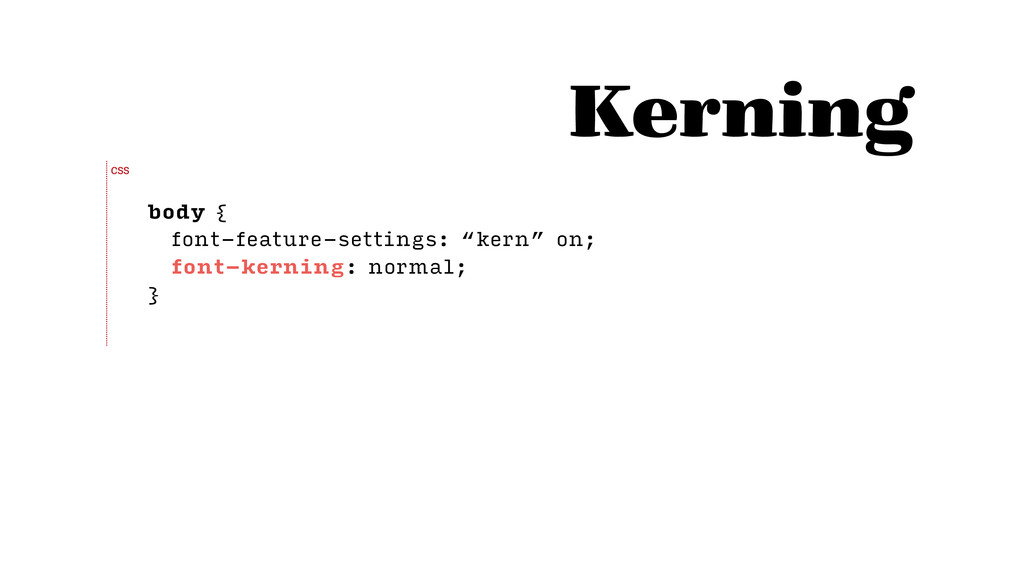 "body { font-feature-settings: ""kern"" on; font-k..."