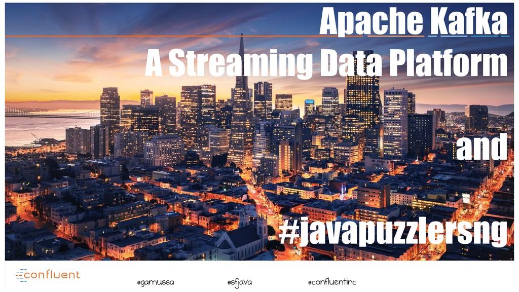 @ Apache Kafka A Streaming Data Platform and #j...